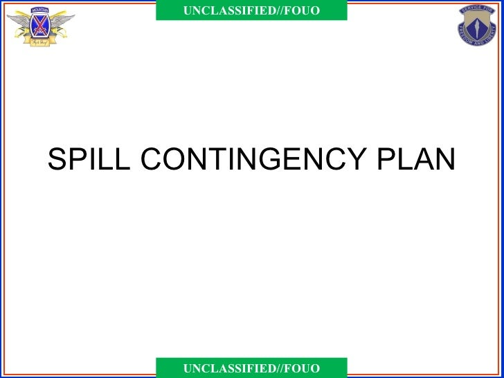 UNCLASSIFIED//FOUOSPILL CONTINGENCY PLAN       UNCLASSIFIED//FOUO