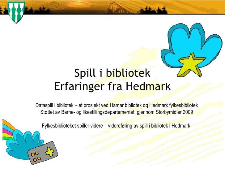 Spill i biblioteket - Fylkesbiblioteket i Møre og Romsdal 2011