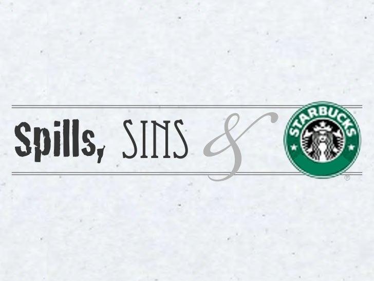 Spills, Sins & Starbucks