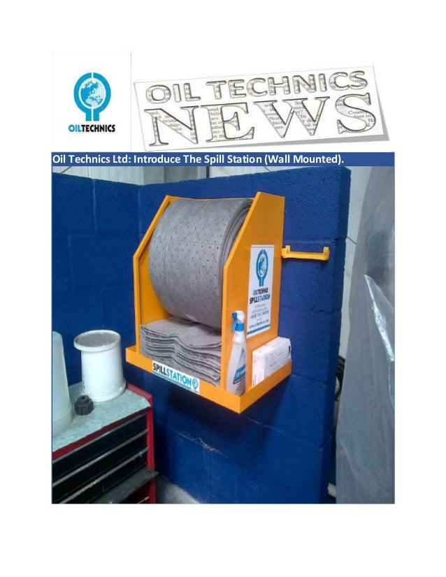 Oil Technics Ltd: Introduce The Spill Station (Wall Mounted).