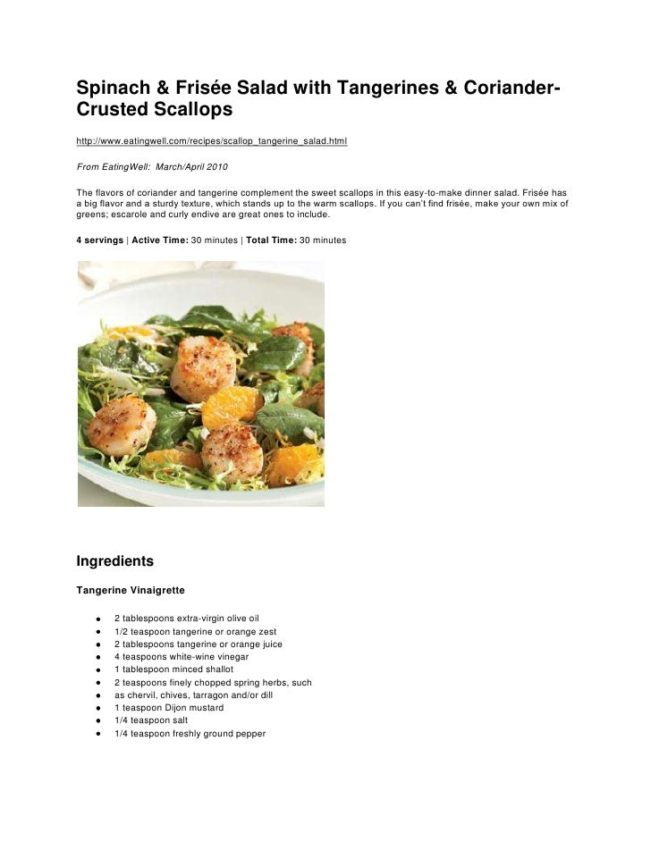 Spinach & Frisée Salad with Tangerines & Coriander-Crusted Scallops<br />http://www.eatingwell.com/recipes/scallop_tangeri...