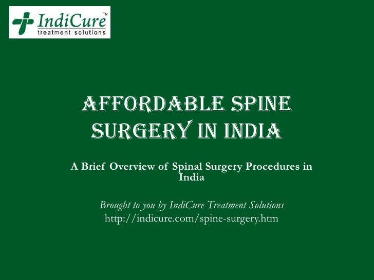 AFFORDABLE SpinE   Surgery IN INDIAA Brief Overview of Spinal Surgery Procedures in                     India     Brought ...