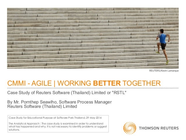 "CMMI - AGILE | WORKING BETTER TOGETHER Case Study of Reuters Software (Thailand) Limited or ""RSTL""  By Mr. Pornthep Seawlh..."