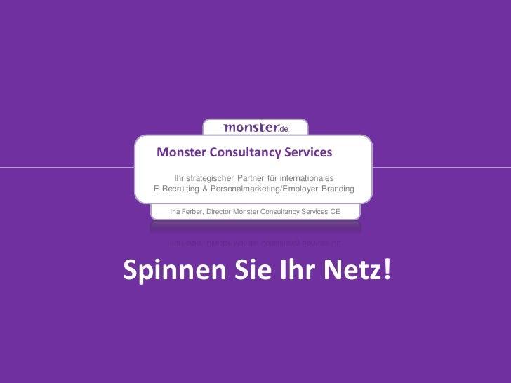 Monster Consultancy Services      Ihr strategischer Partner für internationales  E-Recruiting & Personalmarketing/Employer...