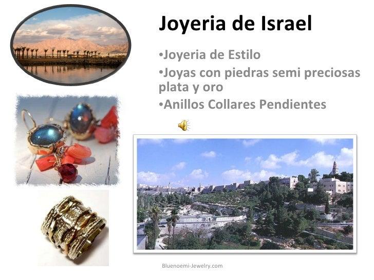 Joyeria de Israel <ul><li>Joyeria de Estilo </li></ul><ul><li>Joyas con piedras semi preciosas plata y oro </li></ul><ul><...