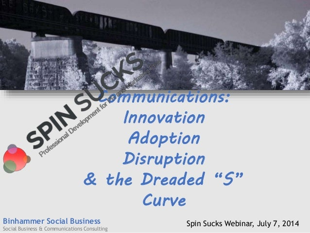 Binhammer Social Business Social Business & Communications Consulting Communications: Innovation Adoption Disruption & the...