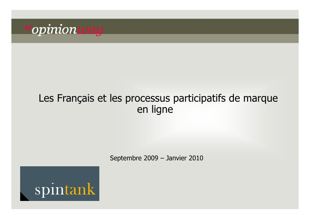 Les Français et les processus participatifs de marque                       en ligne                   Septembre 2009 – Ja...