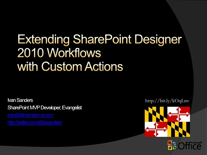 Extending SharePoint Designer 2010 Workflows with Custom Actions<br />http://bit.ly/kOqLnv<br />Ivan Sanders<br />SharePoi...