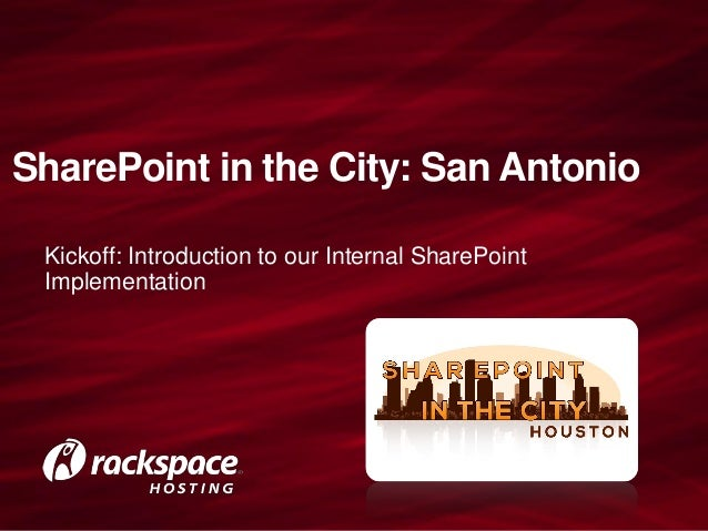 SharePoint in the City: San Antonio Kickoff: Introduction to our Internal SharePoint Implementation