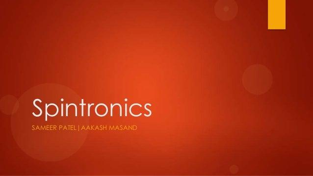 SpintronicsSAMEER PATEL|AAKASH MASAND