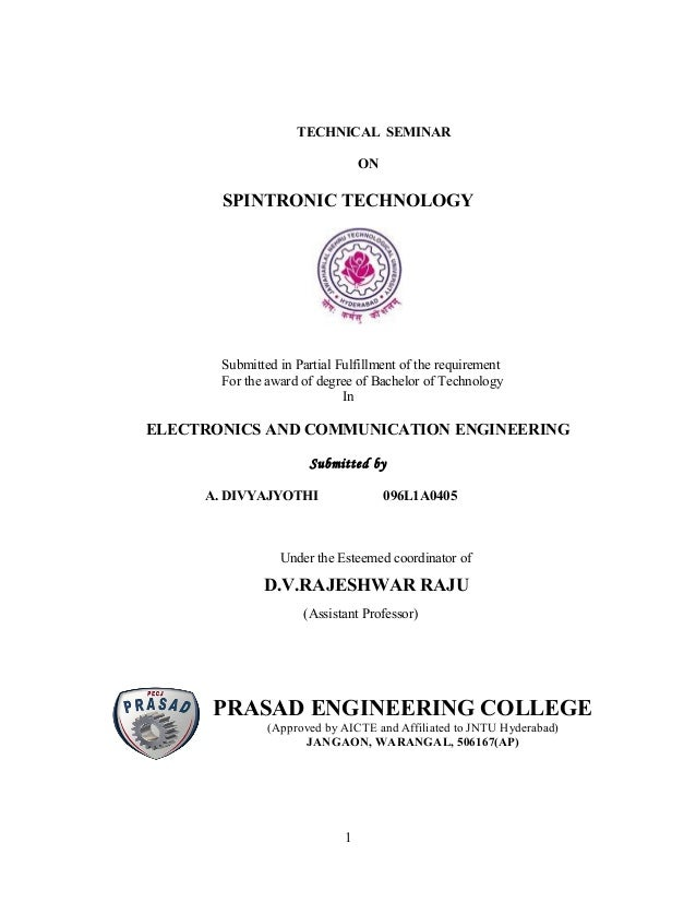 TECHNICAL SEMINAR                                 ON       SPINTRONIC TECHNOLOGY       Submitted in Partial Fulfillment of...