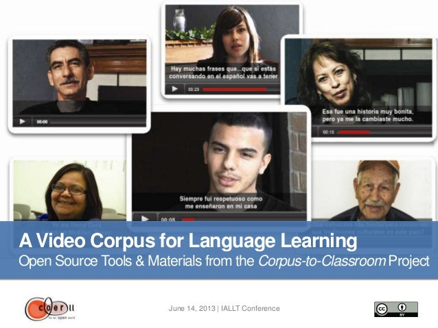 June 14, 2013 | IALLT ConferenceA Video Corpus for Language LearningOpen Source Tools & Materials from the Corpus-to-Class...