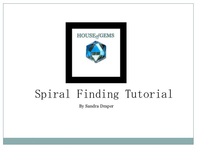 Spiral Finding Tutorial By Sandra Draper
