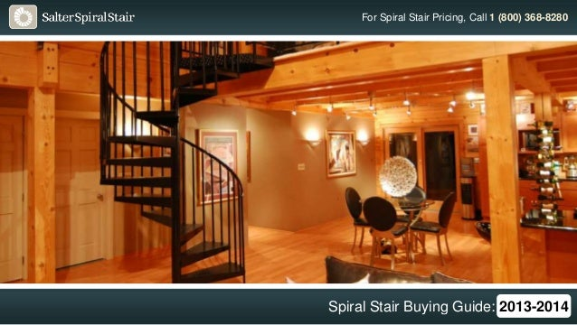For Spiral Stair Pricing, Call 1 (800) 368-8280  Spiral Stair Buying Guide: 2013-2014