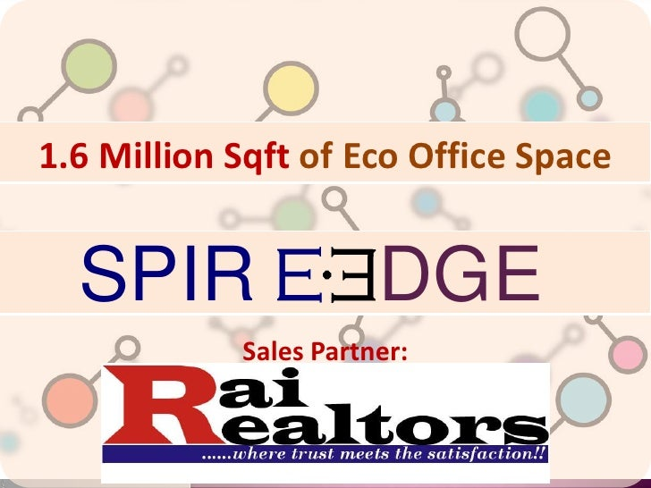 1.6 Million Sqft of Eco Office Space<br />n<br />DGE<br />SPIR<br />Sales Partner:<br />