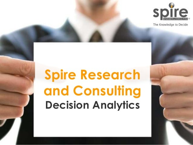 1 Spire Research and Consulting Decision Analytics