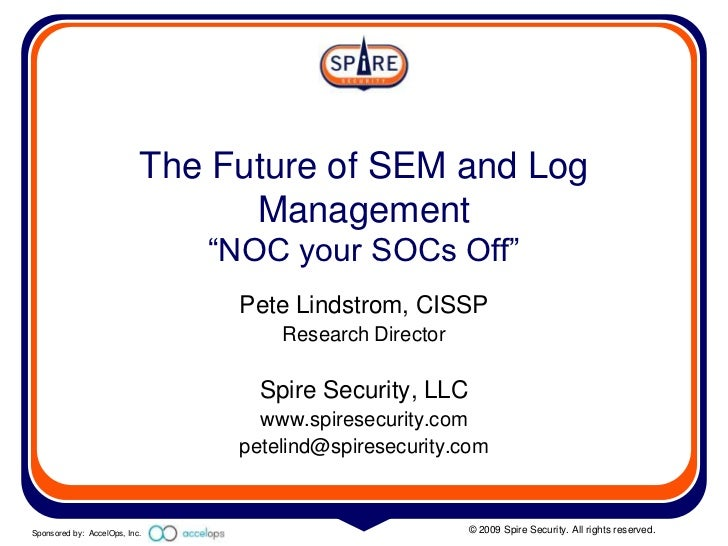 """The Future of SEM and Log                                  Management                                """"NOC your SOCs Off""""  ..."""