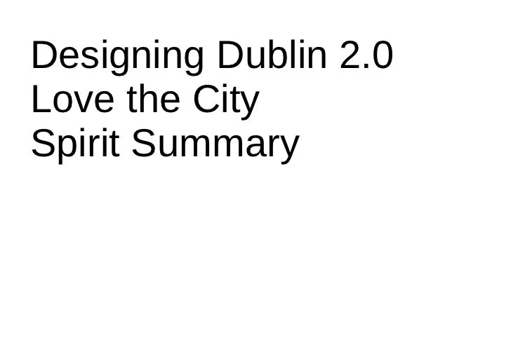 Designing Dublin 2.0 Love the City Spirit Summary