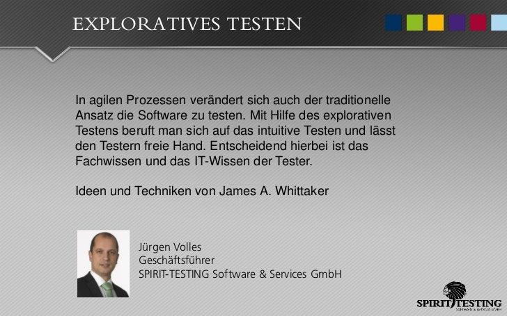 EXPLORATIVES TESTENIn agilen Prozessen verändert sich auch der traditionelleAnsatz die Software zu testen. Mit Hilfe des e...