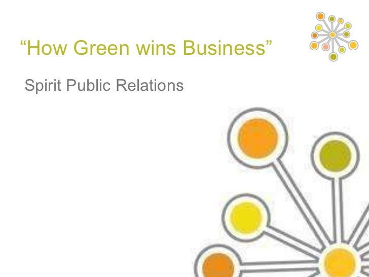 How Green wins Business - Spirit Public Relations