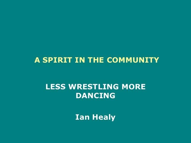 Spirit in the community
