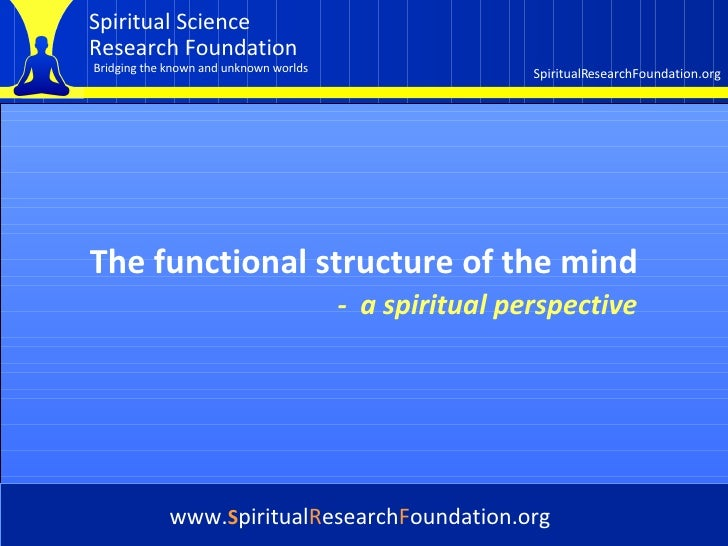 Cover The functional structure of the mind www. S piritual R esearch F oundation.org -   a spiritual perspective