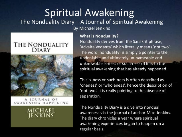 Spiritual AwakeningThe Nonduality Diary – A Journal of Spiritual Awakening                    By Michael Jenkins          ...