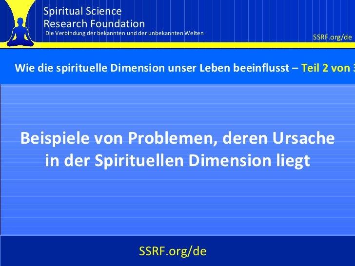 Cover Beispiele von Problemen, deren Ursache in der Spirituellen Dimension liegt Wie die spirituelle Dimension unser Leben...