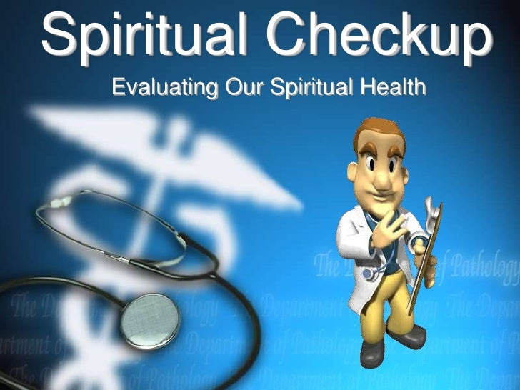 Spiritual Checkup   Evaluating Our Spiritual Health