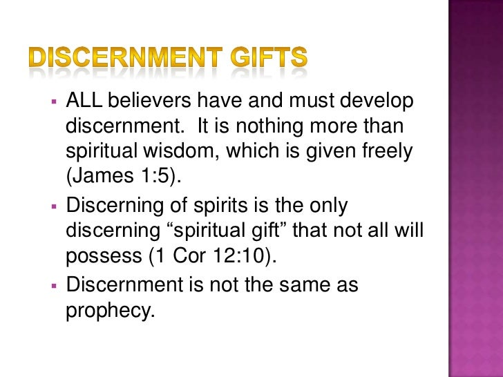 the gift of spiritual discernment Understanding the spiritual gift of discernment, along with potential strengths and weaknesses of this gift.