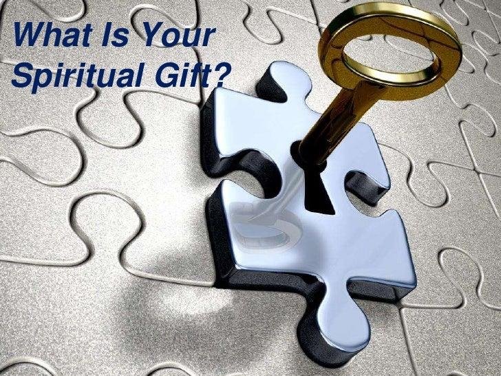 What Is YourSpiritual Gift?