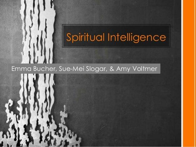 Spiritual IntelligenceEmma Bucher, Sue-Mei Slogar, & Amy Voltmer