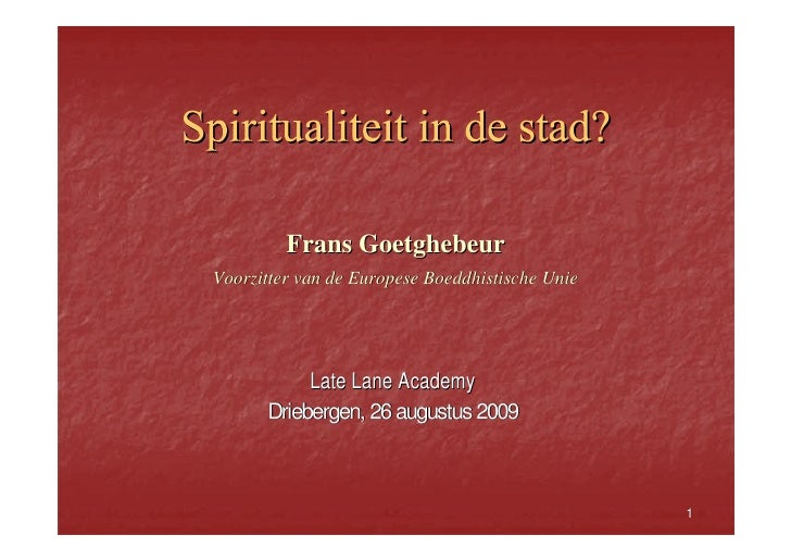 Frans Goetghebeur Voorzitter van de Europese Boeddhistische Unie                Late Lane Academy       Driebergen, 26 aug...