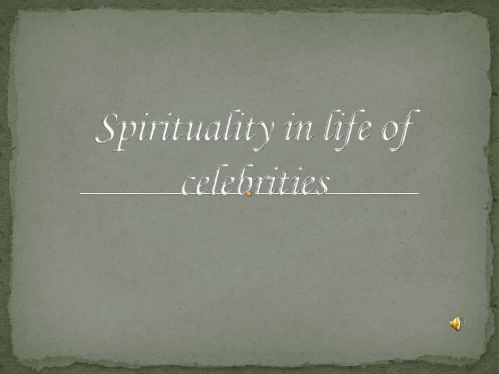 Spirituality in life of celebrities<br />