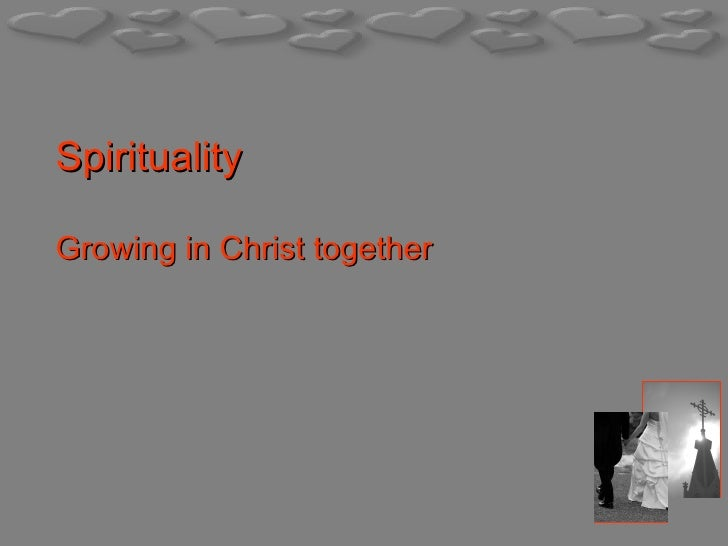 Spirituality Growing in Christ together