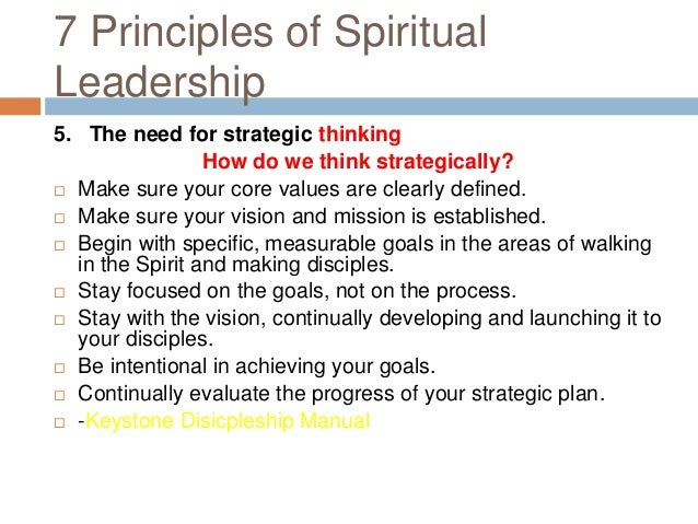 12 principles of spiritual leadership The twelve principles of spiritual leadership - ossnet the twelve principles of spiritual leadership printed in timeline (wwwglobalcommunityorg) by will keepin who is president of the satyana institute in boulder, colorado, a provisional set of principles of spiritual leadership.