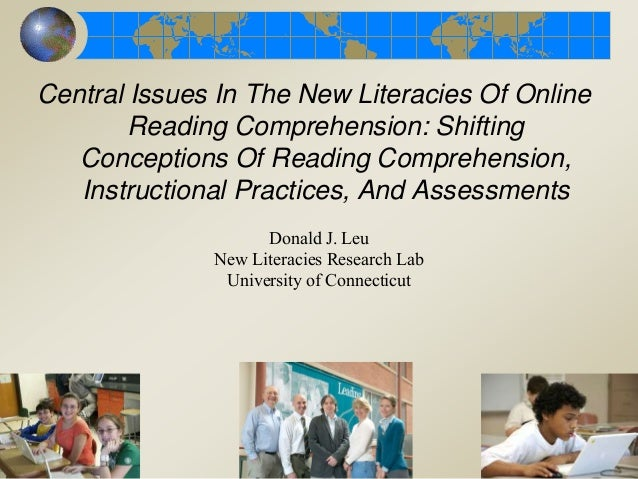 Central Issues In The New Literacies Of Online Reading Comprehension: Shifting Conceptions Of Reading Comprehension, Instr...