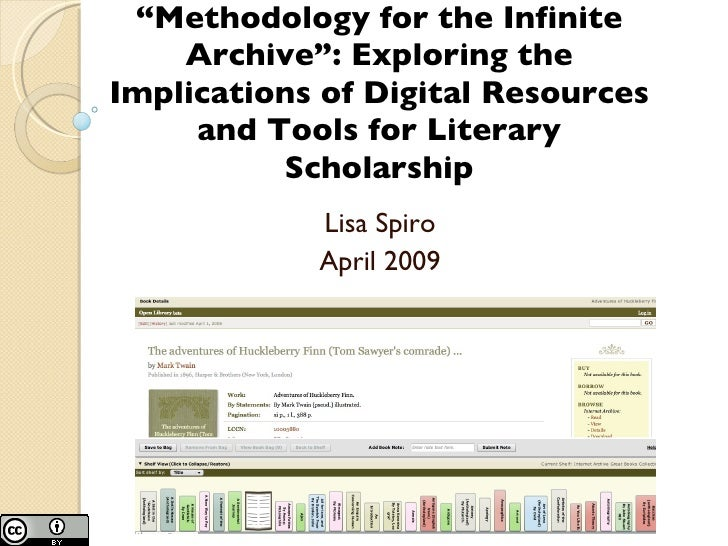 """Methodology for the Infinite Archive"": Exploring the Implications of Digital Resources and Tools for Literary Scholarship"