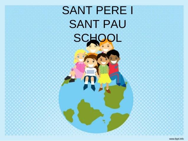 SANT PERE I SANT PAU  SCHOOL