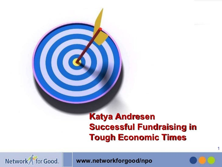 Katya Andresen Successful Fundraising in  Tough Economic Times