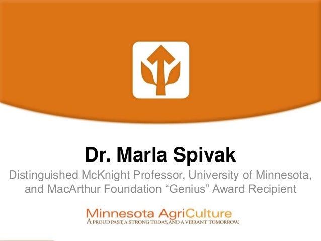 "Dr. Marla Spivak Distinguished McKnight Professor, University of Minnesota, and MacArthur Foundation ""Genius"" Award Recipi..."
