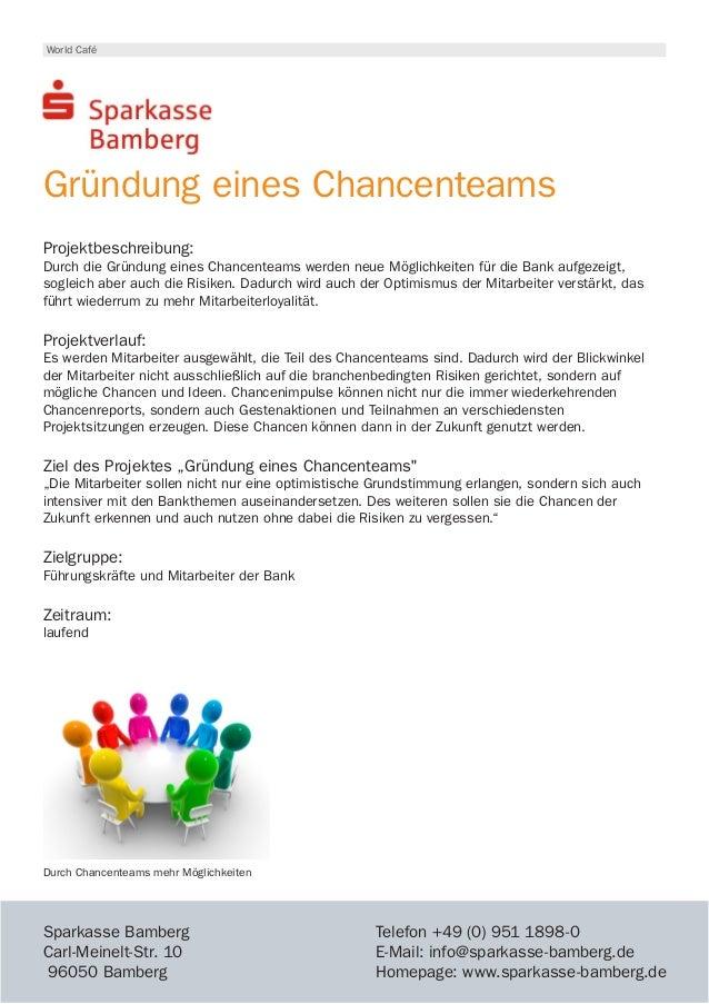 World Café Projektbeschreibung: Durch die Gründung eines Chancenteams werden neue Möglichkeiten für die Bank aufgezeigt, ...