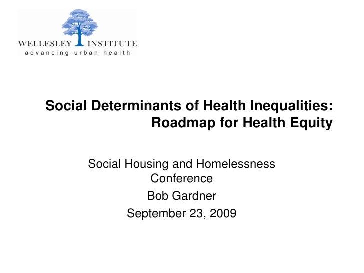 Social Determinants of Health Inequalities: Roadmap for Health Equity