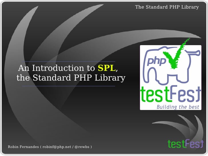 An Introduction to  SPL ,          the  S tandard  P HP  L ibrary                                          ...