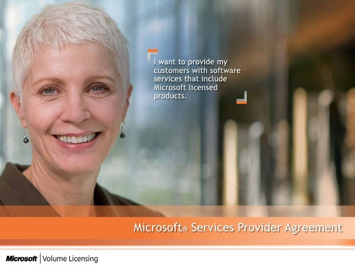 I want to provide my customers with software services that include Microsoft licensed products.<br />Microsoft® Services P...
