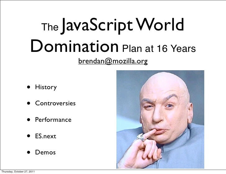 JavaScript World                               The                      Domination Plan at 16 Years                       ...