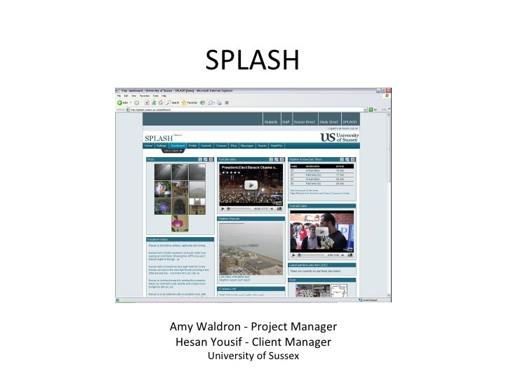 SPLASH Amy Waldron - Project Manager Hesan Yousif - Client Manager University of Sussex