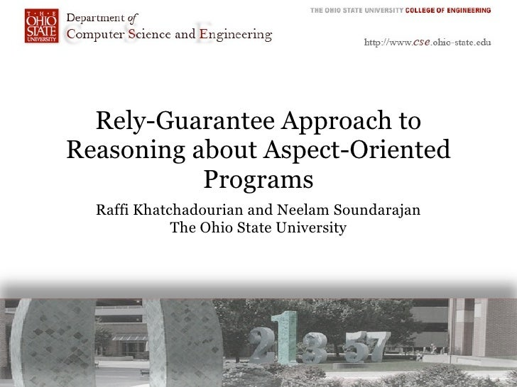 Rely-Guarantee Approach to Reasoning about Aspect-Oriented            Programs   Raffi Khatchadourian and Neelam Soundaraj...