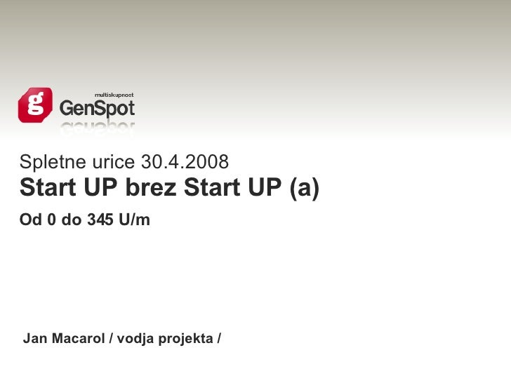 Spletne urice 30.4.2008 Start UP brez Start UP (a) Od 0 do 345 U/m Jan Macarol / vodja projekta /