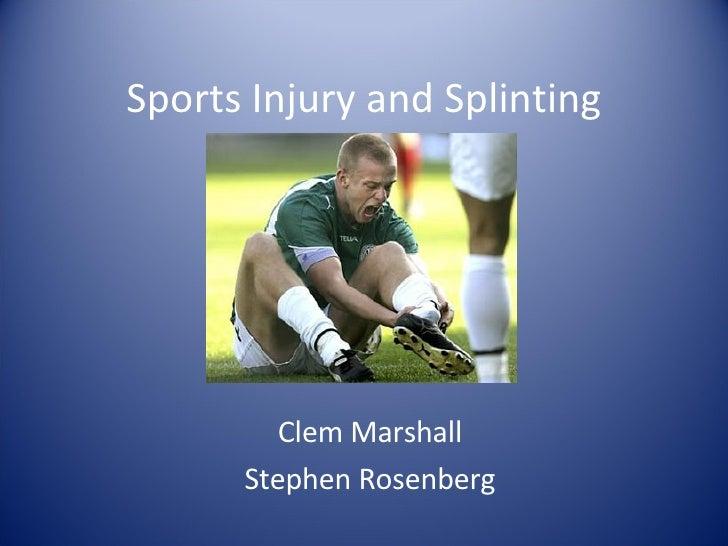 Sports Injury and Splinting Clem Marshall Stephen Rosenberg
